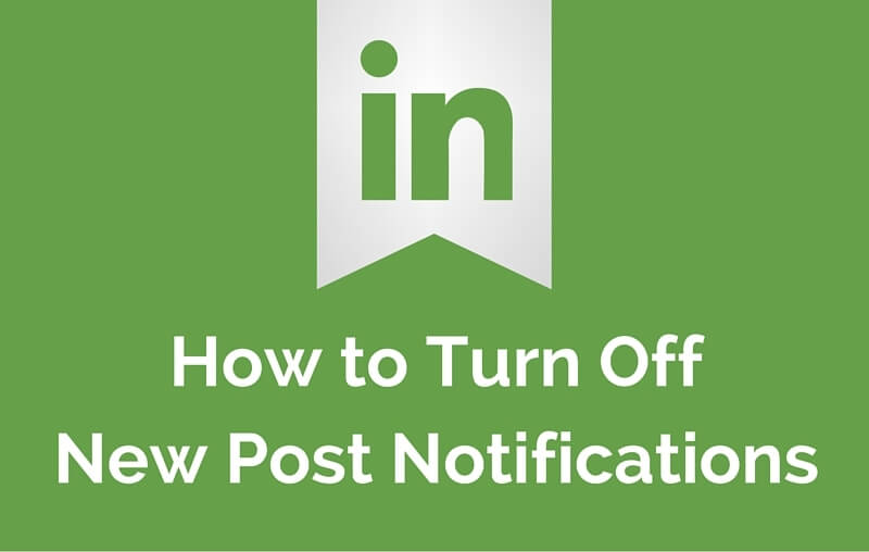 Turning Off LinkedIn Post Notifications