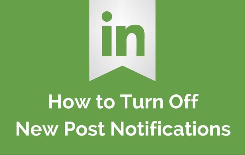 Turning Off LinkedIn Post Notifications
